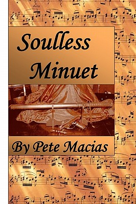 Soulless Minuet - Macias, Pete