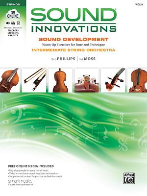 Sound Innovations for String Orchestra -- Sound Development: Violin - Alfred Publishing, and Phillips, Bob, and Moss, Kirk