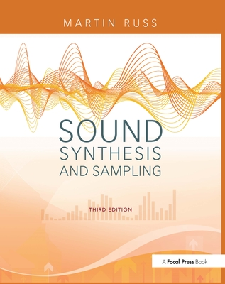 Sound Synthesis and Sampling - Russ, Martin