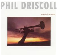 Sound the Trumpet - Phil Driscoll