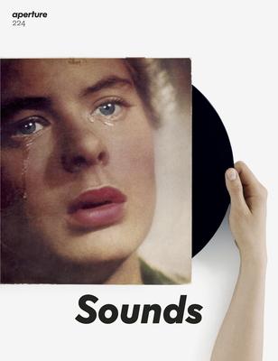 Sounds: Aperture 224 - Famighetti, Michael (Editor)