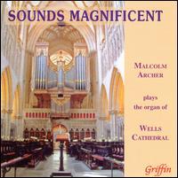 Sounds Magnificent - Malcolm Archer (organ)