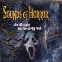 Sounds of Horror: The Ultimate Horror Party Rock - Various Artists
