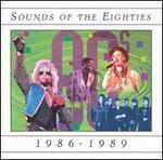Sounds of the Eighties: 1986-1989