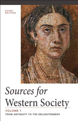 Sources for Western Society, Volume 1: From Antiquity to the Enlightenment - McKay, John P
