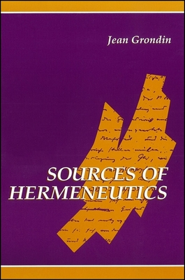 Sources of Hermeneutics - Grondin, Jean, Professor