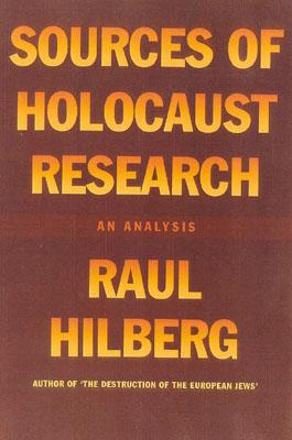 Sources of Holocaust Research: An Analysis - Hilberg, Raul