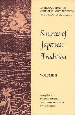 Sources of Japanese Tradition - De Bary, Wm Theodore (Editor), and Keene, Donald, Professor (Editor), and Tsunoda, Ryusaku (Editor)