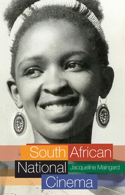 South African National Cinema - Maingard, Jacqueline