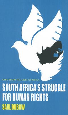 South Africa's Struggle for Human Rights - Dubow, Saul