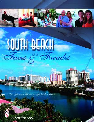South Beach: Faces & Facades - Chase, Iris Garnett