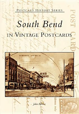 South Bend in Vintage Postcards - Palmer, John