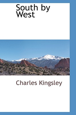 South by West - Kingsley, Charles