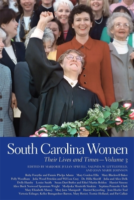 South Carolina Women: Their Lives and Times - Spruill, Marjorie Julian (Contributions by), and Littlefield, Valinda W (Contributions by), and Johnson, Joan Marie...