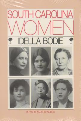 South Carolina Women - Bodie, Idella, and Pettus, Louise (Editor), and Benefield, Linda (Editor)