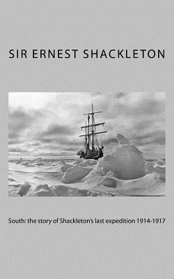South: The Story of Shackleton's Last Expedition 1914-1917 - Shackleton, Sir Ernest