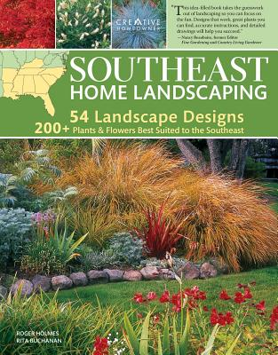 Southeast Home Landscaping, 3rd Edition - Holmes, Roger, and Buchanan, Rita
