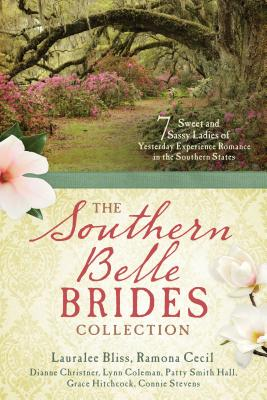 Southern Belle Brides Collection - Bliss, Lauralee, and Cecil, Ramona K, and Christner, Dianne