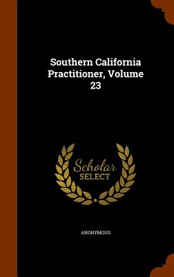 Southern California Practitioner, Volume 23 - Anonymous