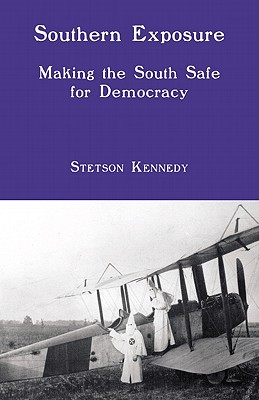 Southern Exposure: Making the South Safe for Democracy - Kennedy, Stetson