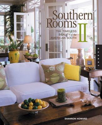 Southern Rooms II: The Timeless Beauty of the American South - Howard, Shannon