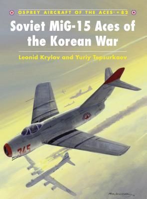Soviet Mig-15 Aces of the Korean War - Krylov, Leonid
