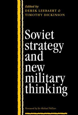 Soviet Strategy and the New Military Thinking - Leebaert, Derek (Editor)