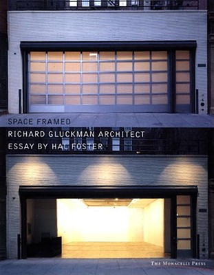 Space Framed: Works and Projects - Gluckman, Richard, and Foster, Hal