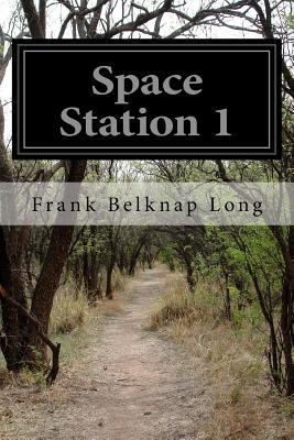 Space Station 1 - Long, Frank Belknap