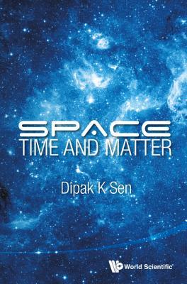 Space, Time and Matter - Sen, Dipak K
