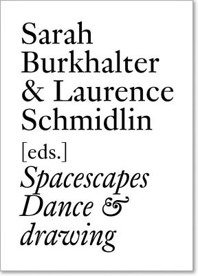 Spacescapes: Dance & Drawing (English Edition) - Brandstetter, Gabriele, and Diller, Elizabeth, and Franko, Mark