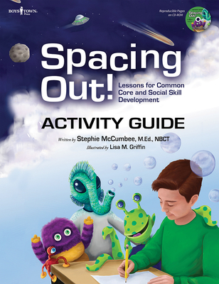 Spacing Out Activity Guide: Lessons for Common Core and Social Skill Development - McCumbee, Stephie