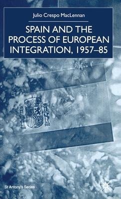 Spain and the Process of European Integration, 1957-85 - Na, Na