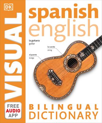Spanish English Bilingual Visual Dictionary - DK