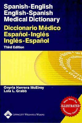 Spanish-English English-Spanish Medical Dictionary - McElroy, Onyria Herrera, PhD, and Grabb, Lola L, Ma, and Fulginiti, Vincent A (Foreword by)
