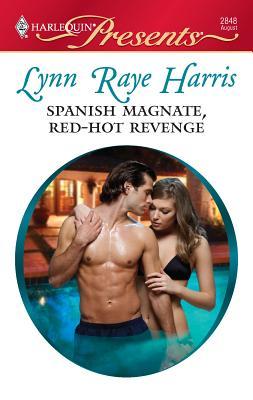 Spanish Magnate, Red-Hot Revenge - Raye Harris, Lynn