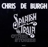 Spanish Train & Other Stories - Chris De Burgh