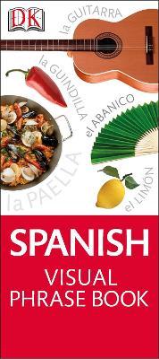 Spanish Visual Phrase Book - DK