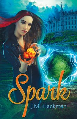 Spark: The Firebrand Chronicles, Book One - Hackman, J M