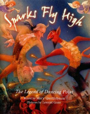 Sparks Fly High: The Legend of Dancing Point - Quattlebaum, Mary