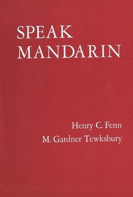 Speak Mandarin, Textbook - Fenn, Henry C, and Tewksbury, Gardner M