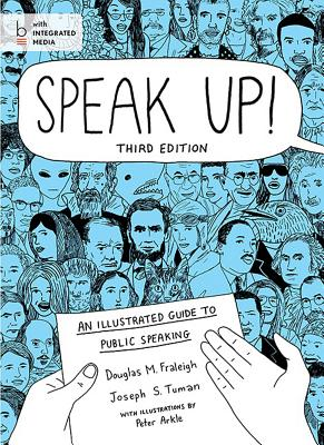 Speak Up!: An Illustrated Guide to Public Speaking - Fraleigh, Douglas M, and Tuman, Joseph S
