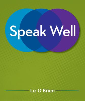 Speak Well - O'Brien, Liz