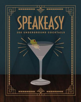 Speakeasy: 200 Underground Cocktails - Roff, Benny