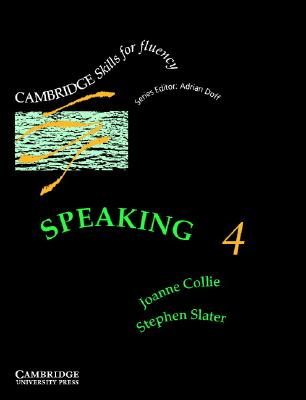 Speaking 4 Student's book: Advanced - Collie, Joanne, and Slater, Stephen