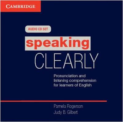Speaking Clearly Audio CDs (3): Pronunciation and Listening Comprehension for Learners of English - Rogerson, Pamela, and Gilbert, Judy B.
