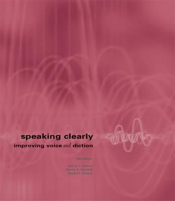 Speaking Clearly: Improving Voice and Diction with Free Pronunciation CD-ROM - Hahner, Jeffrey C, and Sokoloff, Martin A, and Salisch, Sandra L