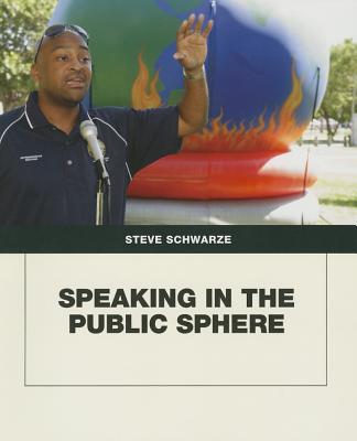 Speaking in the Public Sphere - Schwarze, Steven