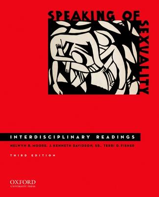 Speaking of Sexuality: Interdisciplinary Readings -