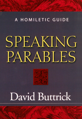 Speaking Parables - Buttrick, David